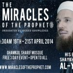 Event | Sh. Al-Yaqoubi: The Miracles of the Prophet ﷺ UK  2014